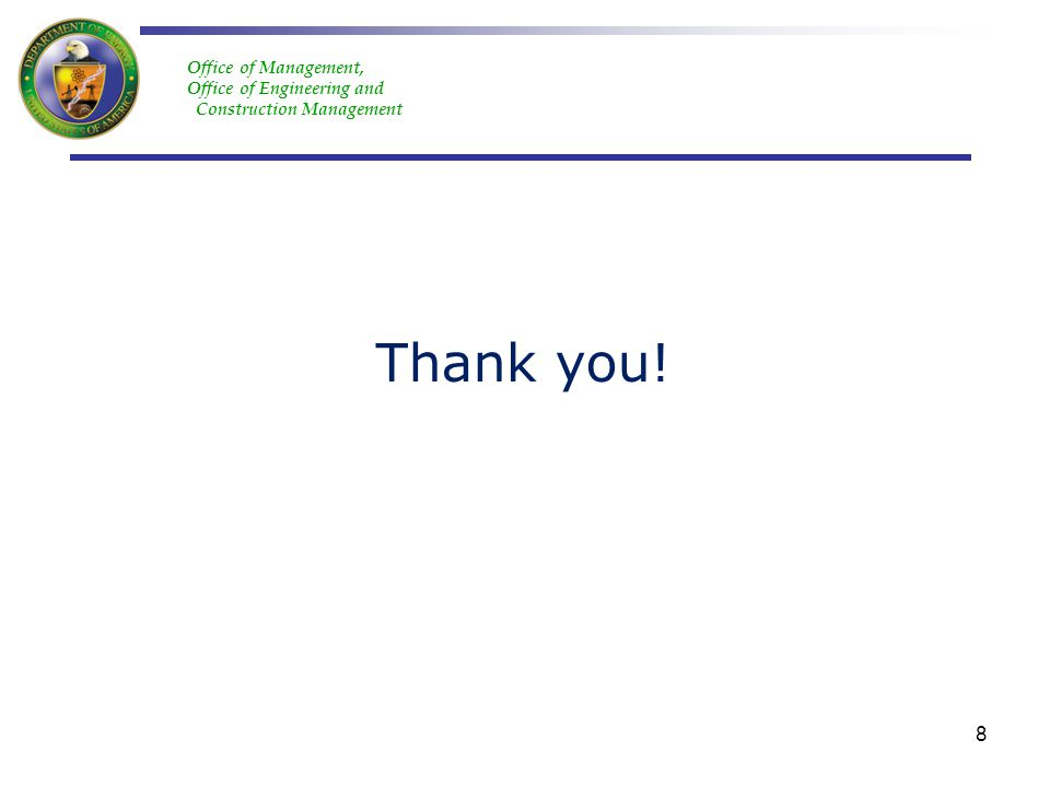 Office of Management, Office of Engineering and Construction Management 8 Thank you!