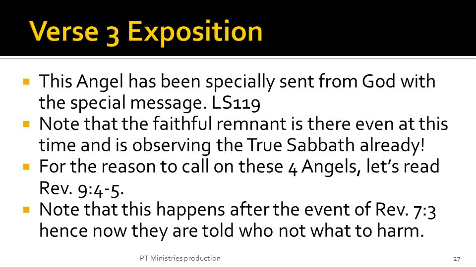 This Angel has been specially sent from God with the special message. LS119 Note that the faithful remnant is there even at this time and is observing