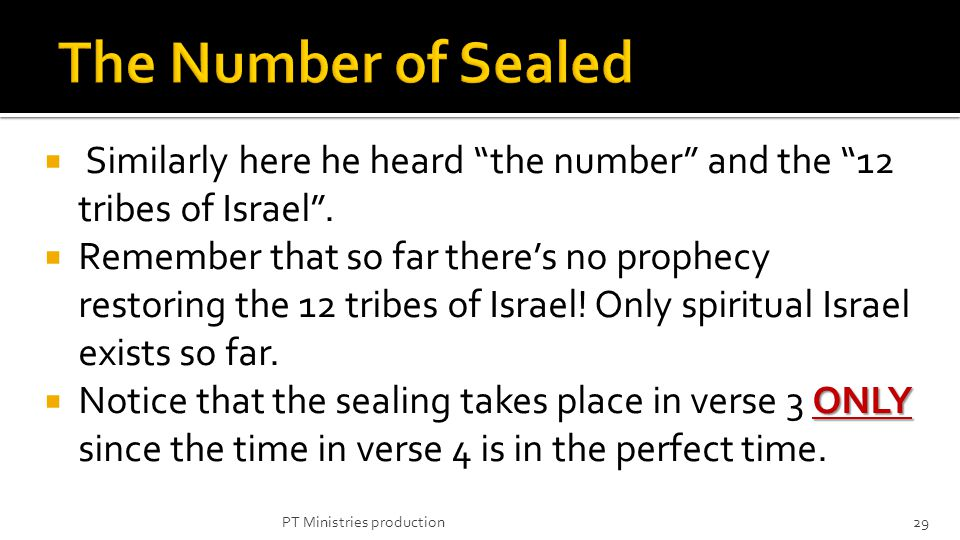 Similarly here he heard the number and the 12 tribes of Israel. Remember that so far theres no prophecy restoring the 12 tribes of Israel! Only spirit