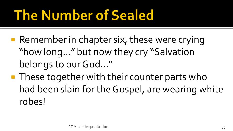 Remember in chapter six, these were crying how long… but now they cry Salvation belongs to our God… These together with their counter parts who had been slain for the Gospel, are wearing white robes.