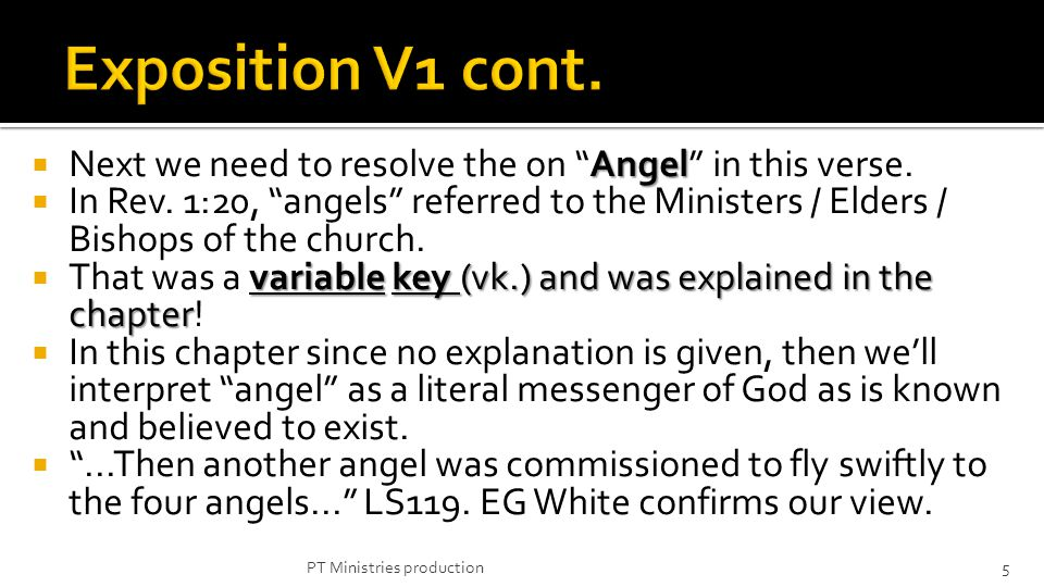 Angel Next we need to resolve the on Angel in this verse. In Rev. 1:20, angels referred to the Ministers / Elders / Bishops of the church. variablekey