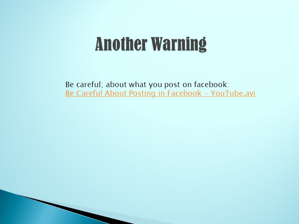 Be careful; about what you post on facebook: Be Careful About Posting in Facebook - YouTube.avi