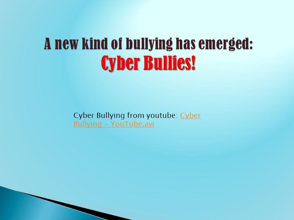 Cyber Bullying from youtube: Cyber Bullying - YouTube.avi