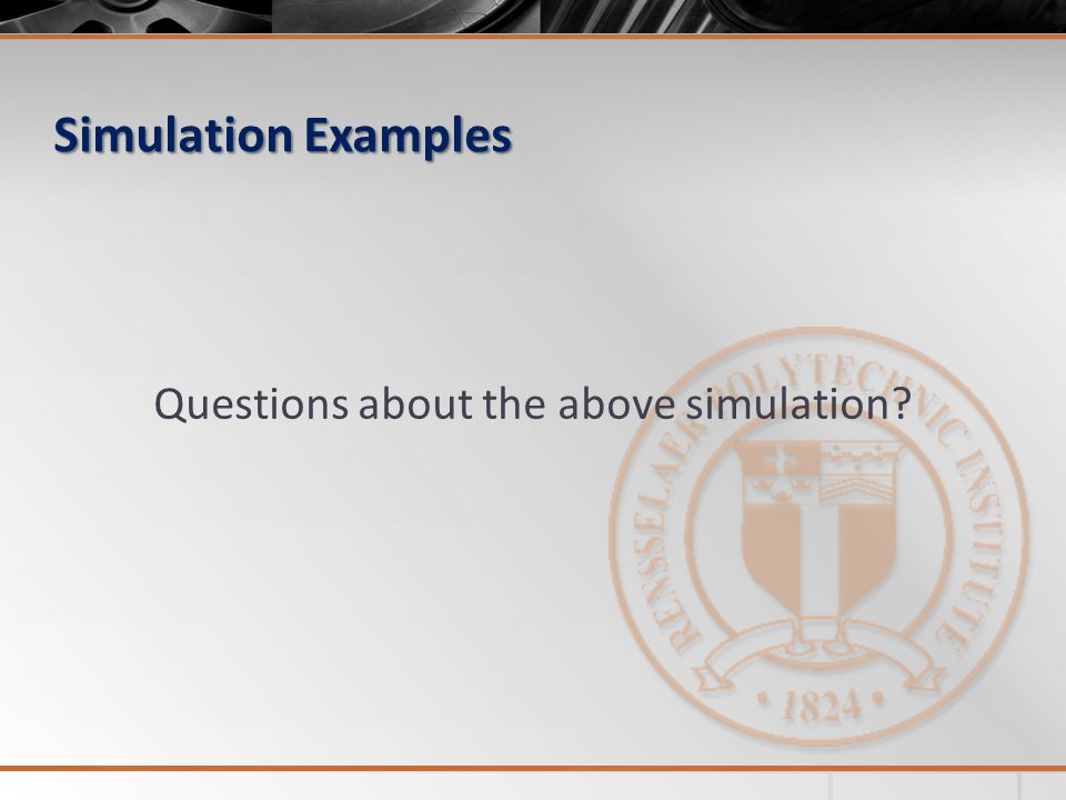 Simulation Examples Questions about the above simulation