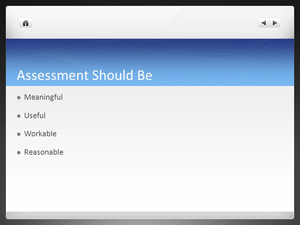 Assessment Should Be Meaningful Useful Workable Reasonable