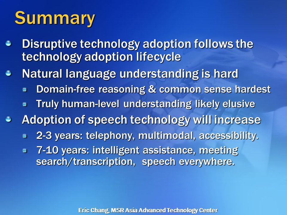 Eric Chang, MSR Asia Advanced Technology Center Technology Adoption Lifecycle: Late Majority, Case of Leapfrog