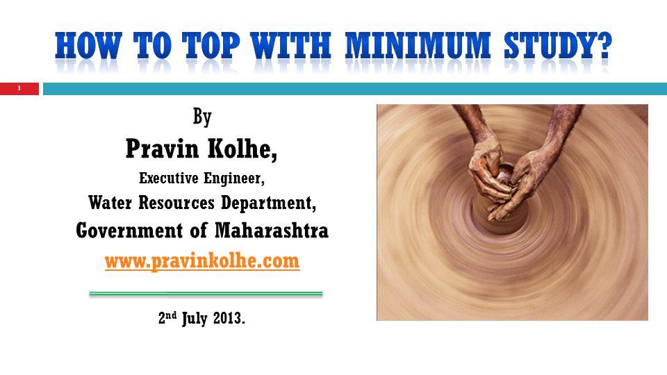 22 How to Top with Minimum Study © Pravin Kolhe.