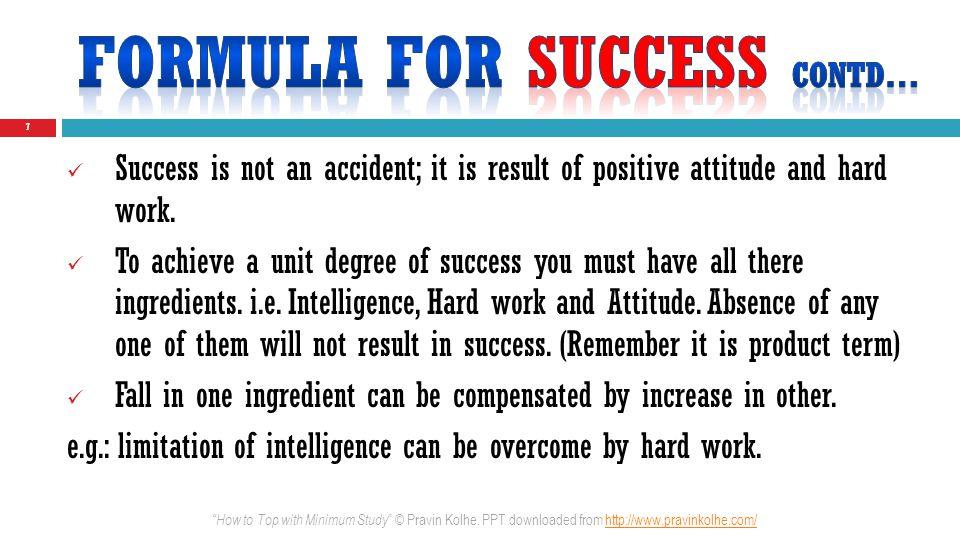 8 1 Intelligence 2 Hard Work 3 Attitude How to Top with Minimum Study © Pravin Kolhe.