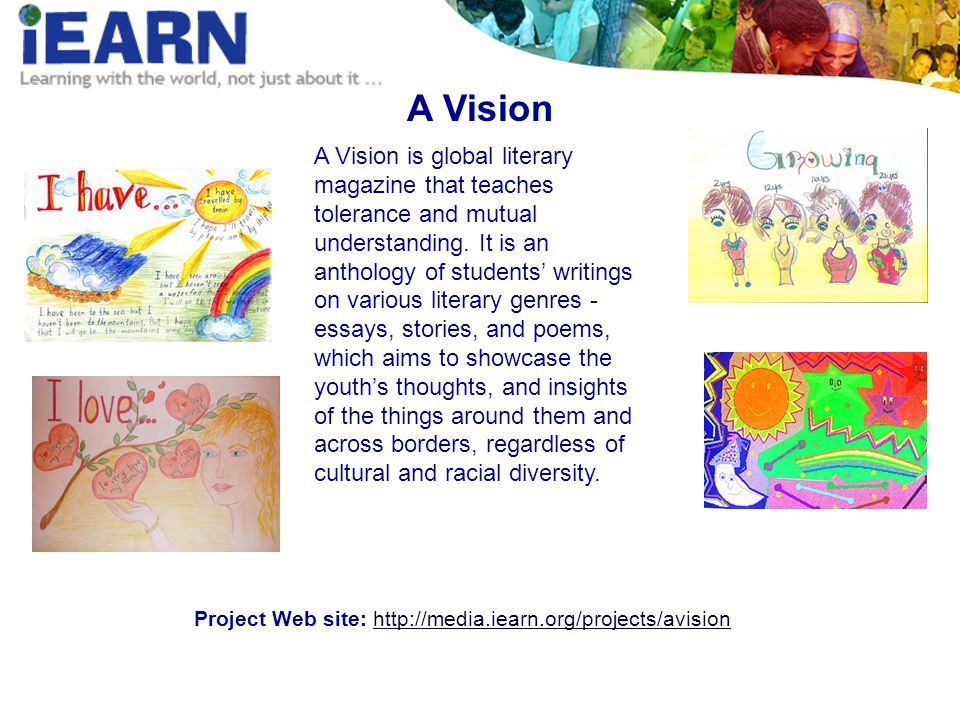 A Vision is global literary magazine that teaches tolerance and mutual understanding.