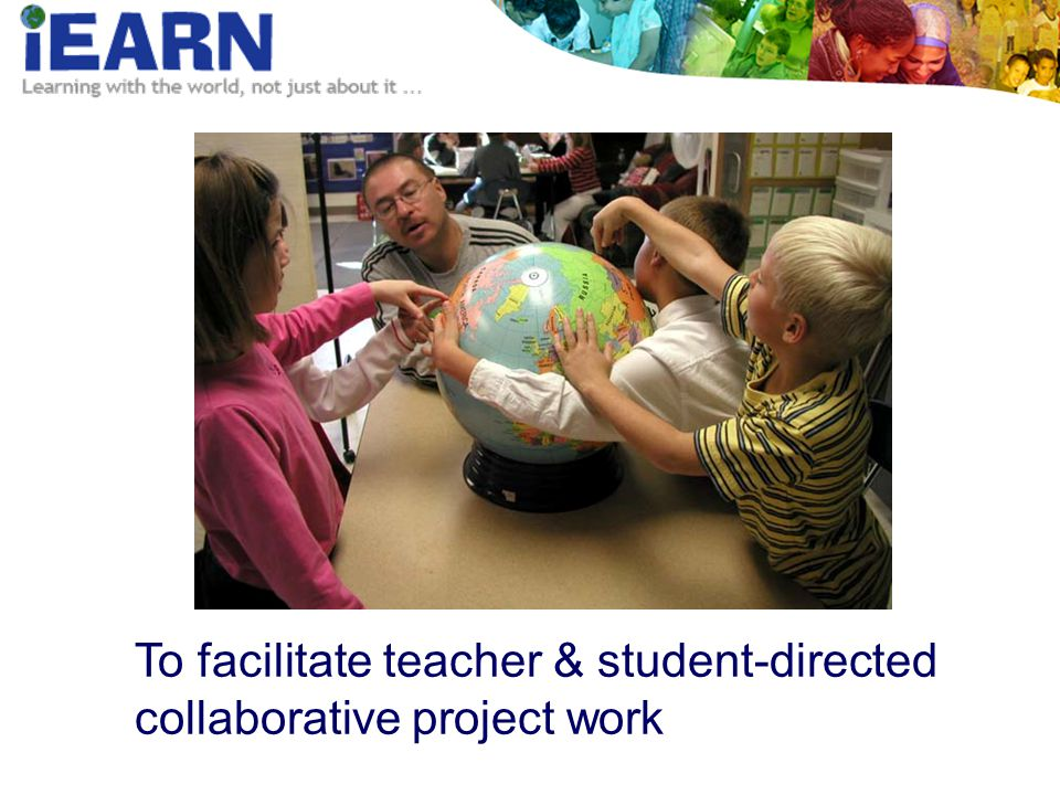 To facilitate teacher & student-directed collaborative project work