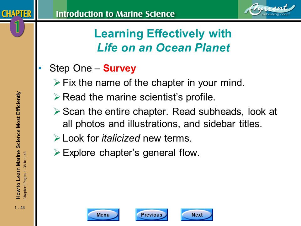 MenuPreviousNext 1 - 44 Learning Effectively with Life on an Ocean Planet Step One – Survey Fix the name of the chapter in your mind. Read the marine