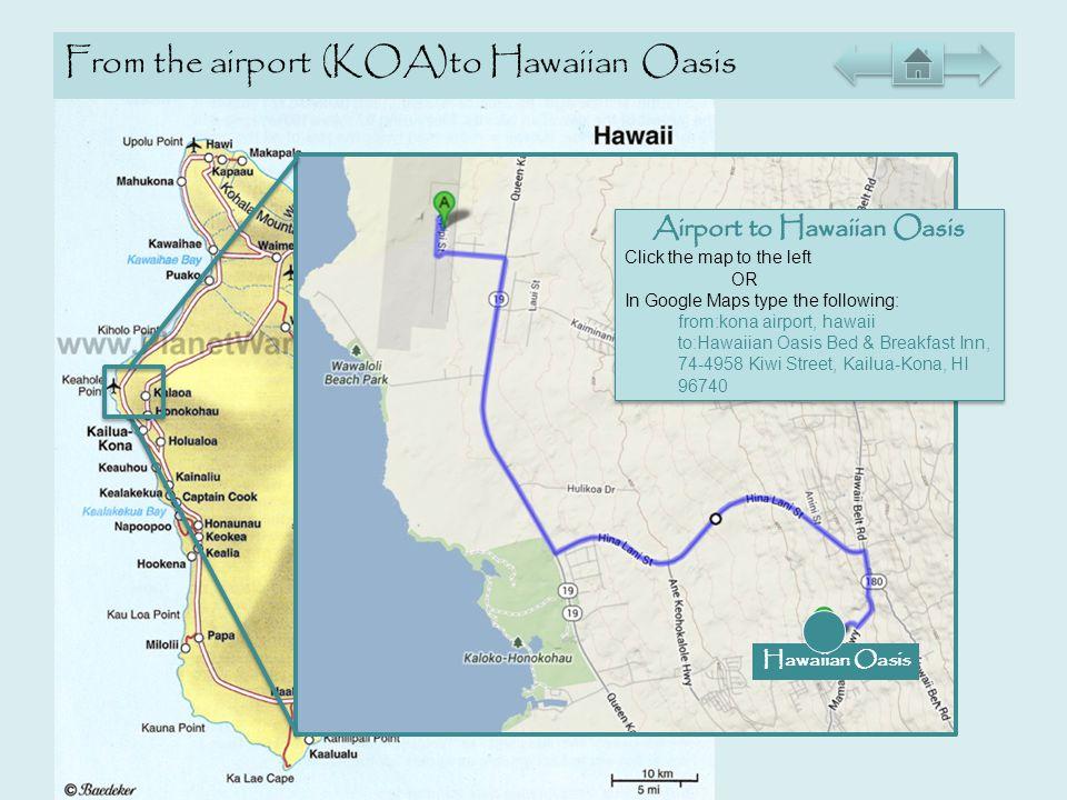 From the airport (KOA)to Hawaiian Oasis Hawaiian Oasis