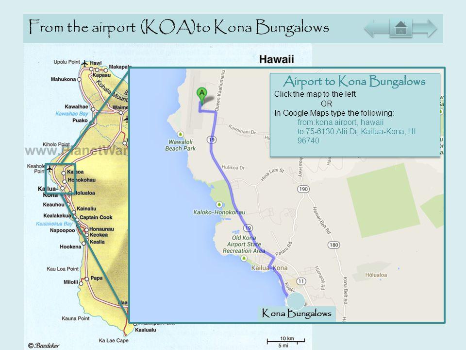 From the airport (KOA)to Kona Bungalows Kona Bungalows