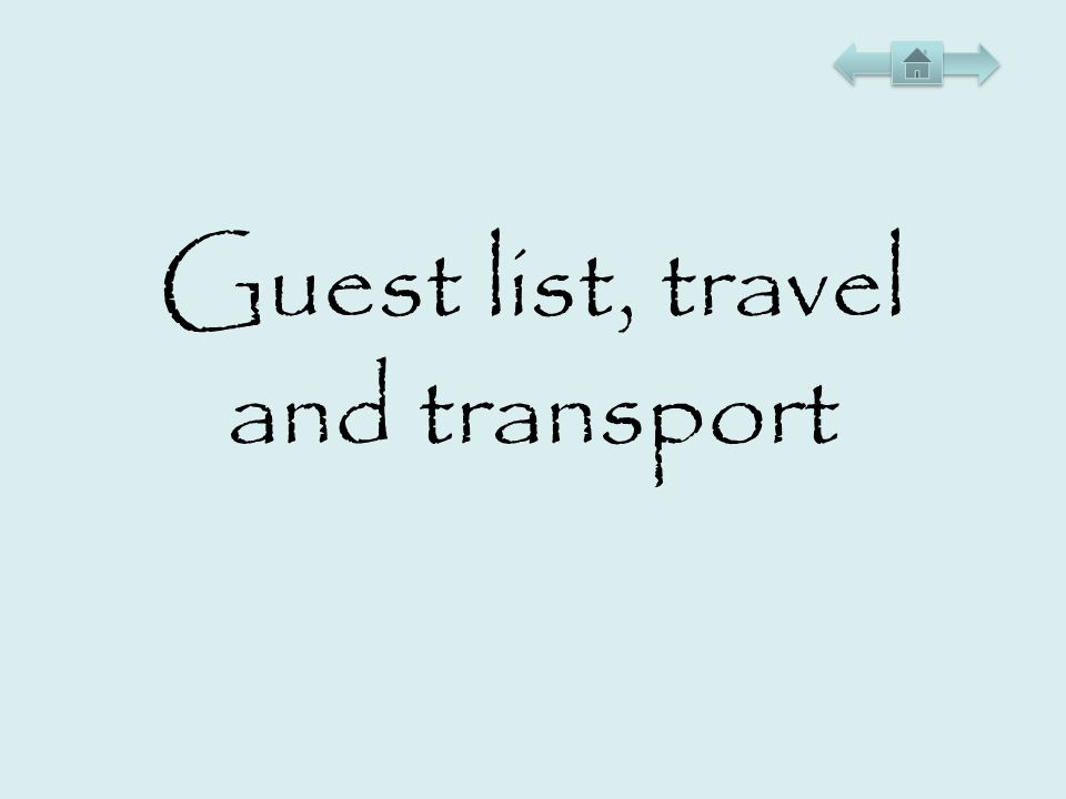 Guest list, travel and transport
