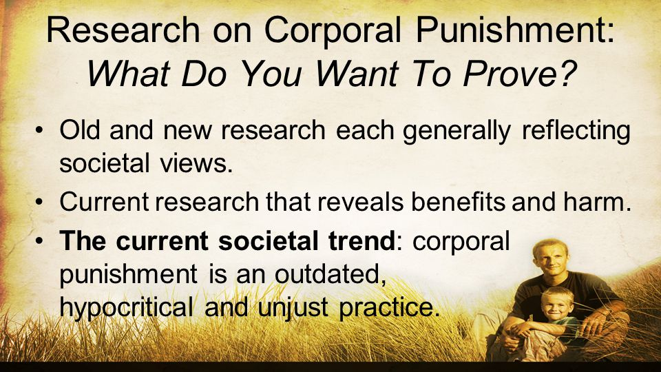 Research on Corporal Punishment: What Do You Want To Prove.