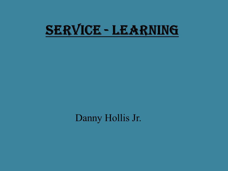 Service - Learning Danny Hollis Jr.