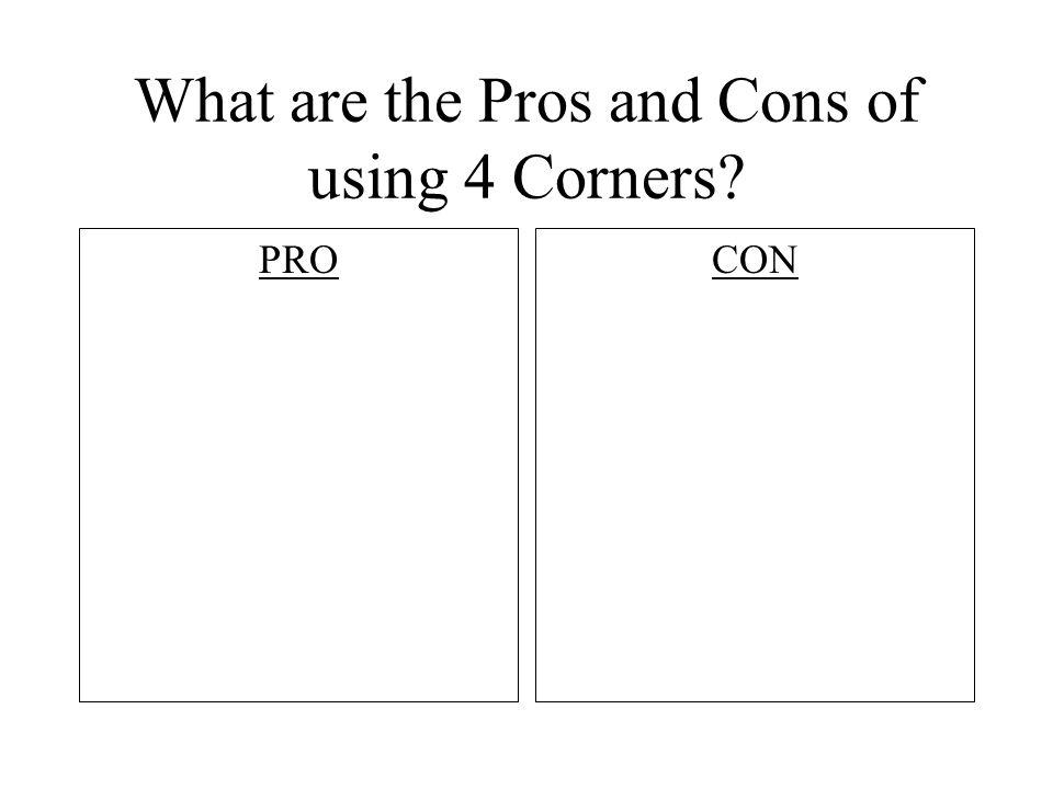 What are the Pros and Cons of using 4 Corners? PROCON