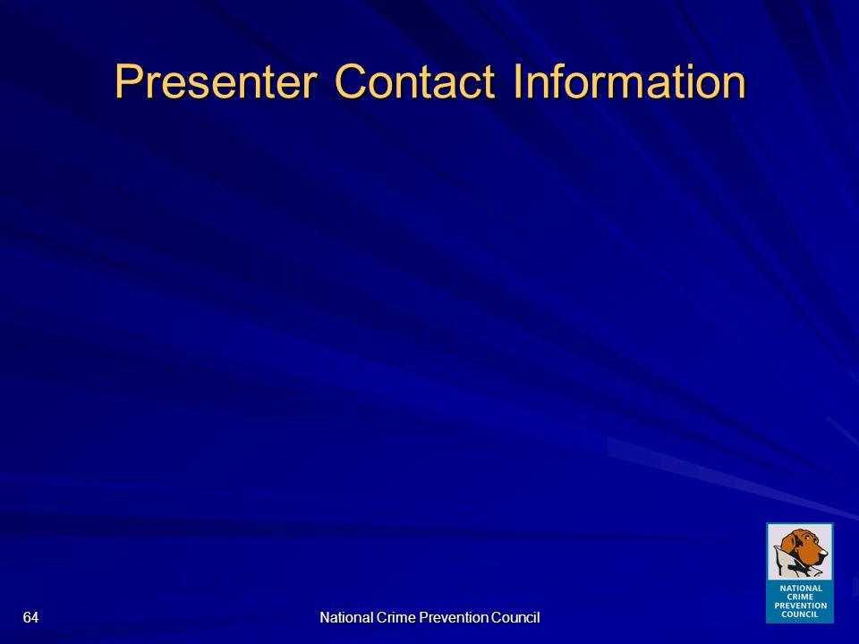 National Crime Prevention Council64 Presenter Contact Information