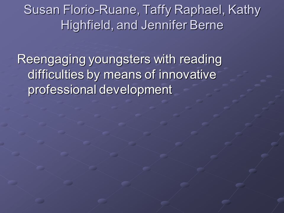Susan Florio-Ruane, Taffy Raphael, Kathy Highfield, and Jennifer Berne Reengaging youngsters with reading difficulties by means of innovative professional development