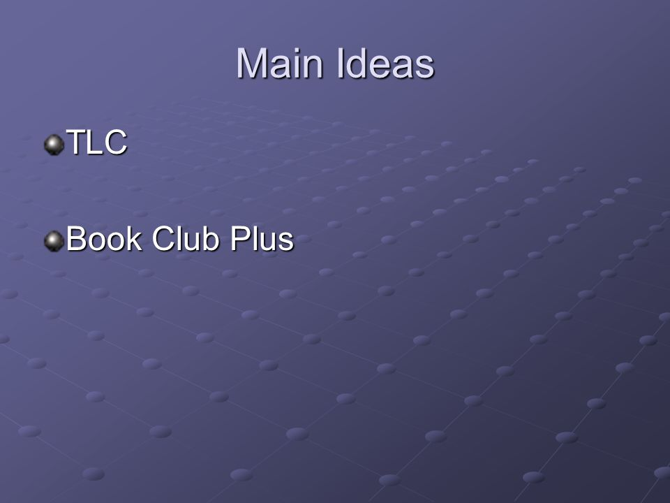 Main Ideas TLC Book Club Plus