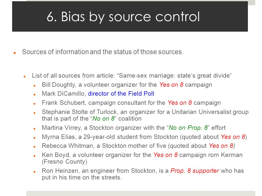 6. Bias by source control Sources of information and the status of those sources.