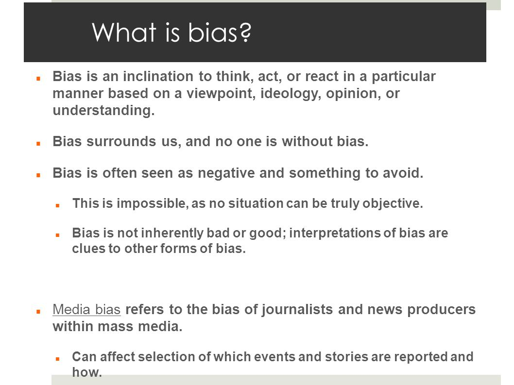 What is bias.