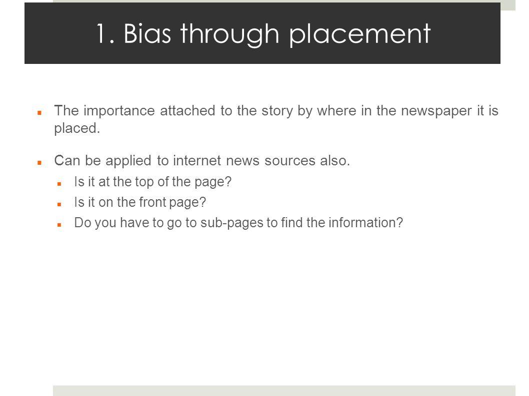 1. Bias through placement