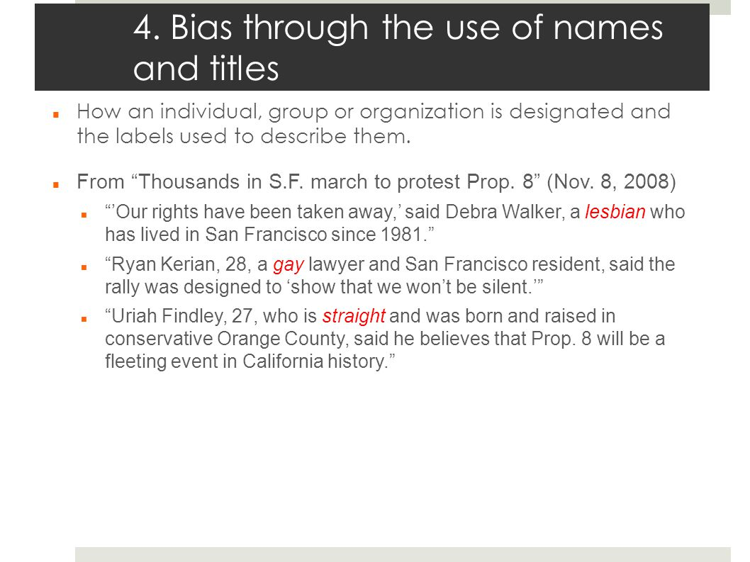 4. Bias through the use of names and titles How an individual, group or organization is designated and the labels used to describe them. From Thousand