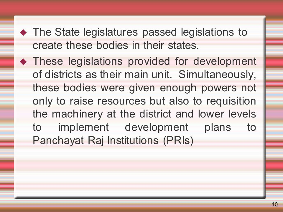 10 The State legislatures passed legislations to create these bodies in their states.