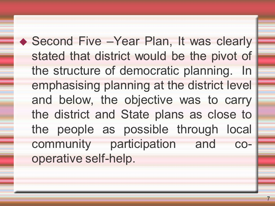 7 Second Five –Year Plan, It was clearly stated that district would be the pivot of the structure of democratic planning.