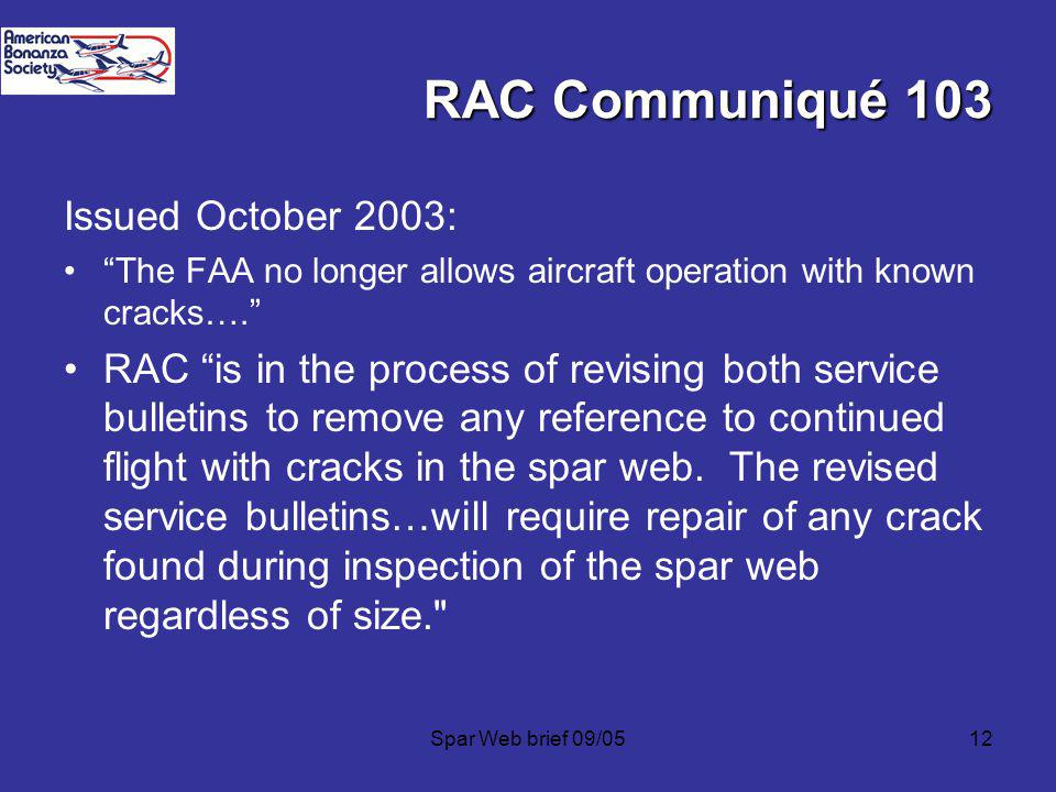 Spar Web brief 09/0512 RAC Communiqué 103 Issued October 2003: The FAA no longer allows aircraft operation with known cracks….