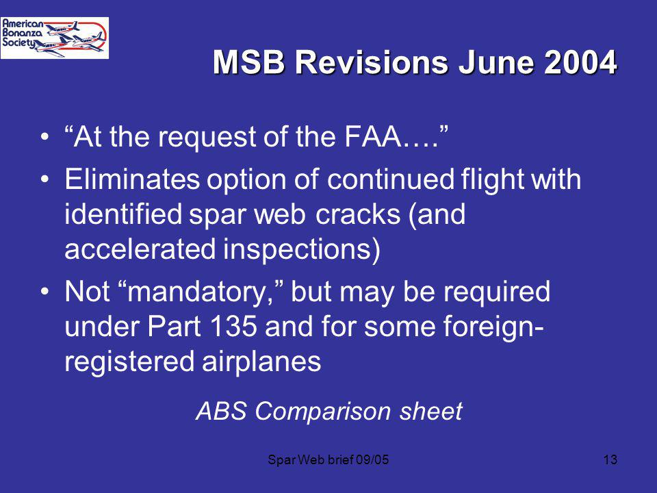 Spar Web brief 09/0513 MSB Revisions June 2004 At the request of the FAA….