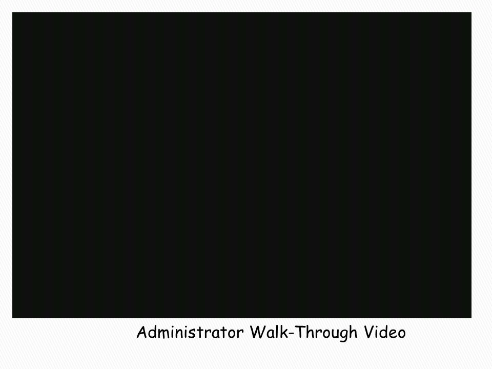 Administrator Walk-Through Video