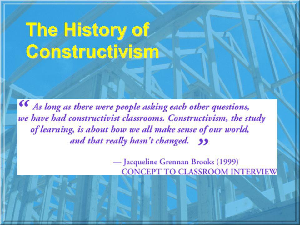 The History of Constructivism