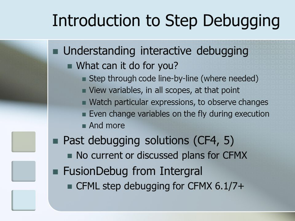 About FusionDebug Is an Eclipse (3.1, 3.2) plug-in You dont NEED to use Eclipse for editing Can continue to edit in DWMX, CF Studio, HomeSite+, etc.