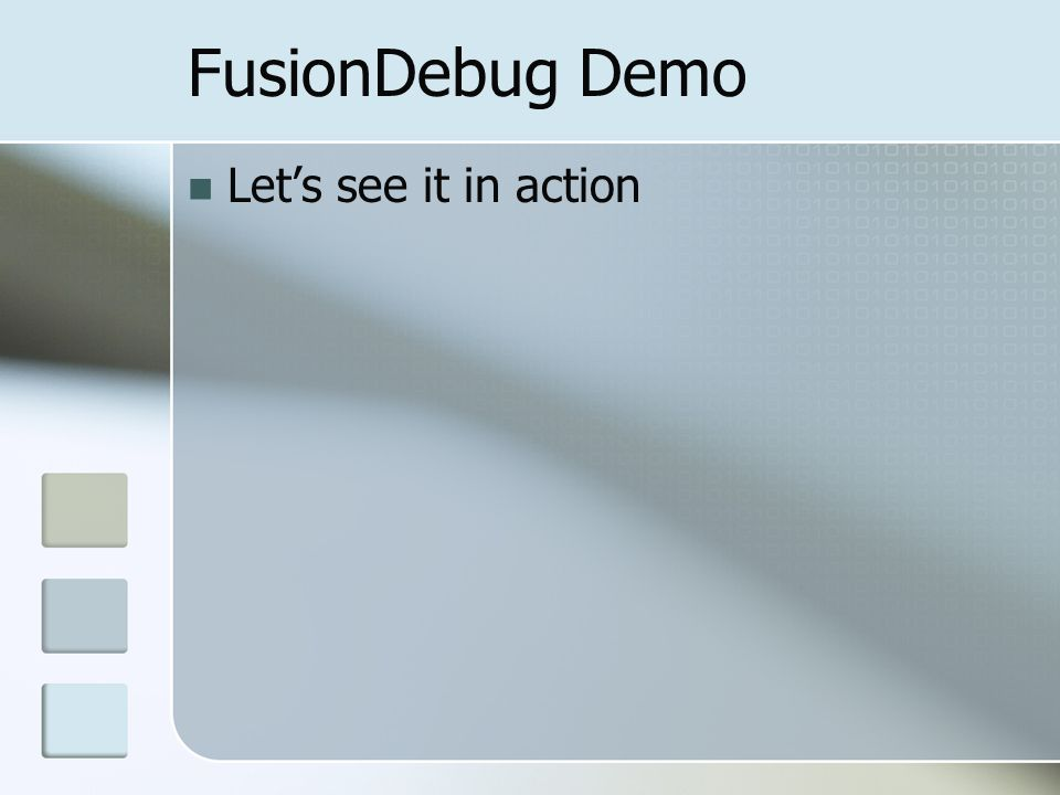 FAQs Does it support debugging Javascript.Actionscript.