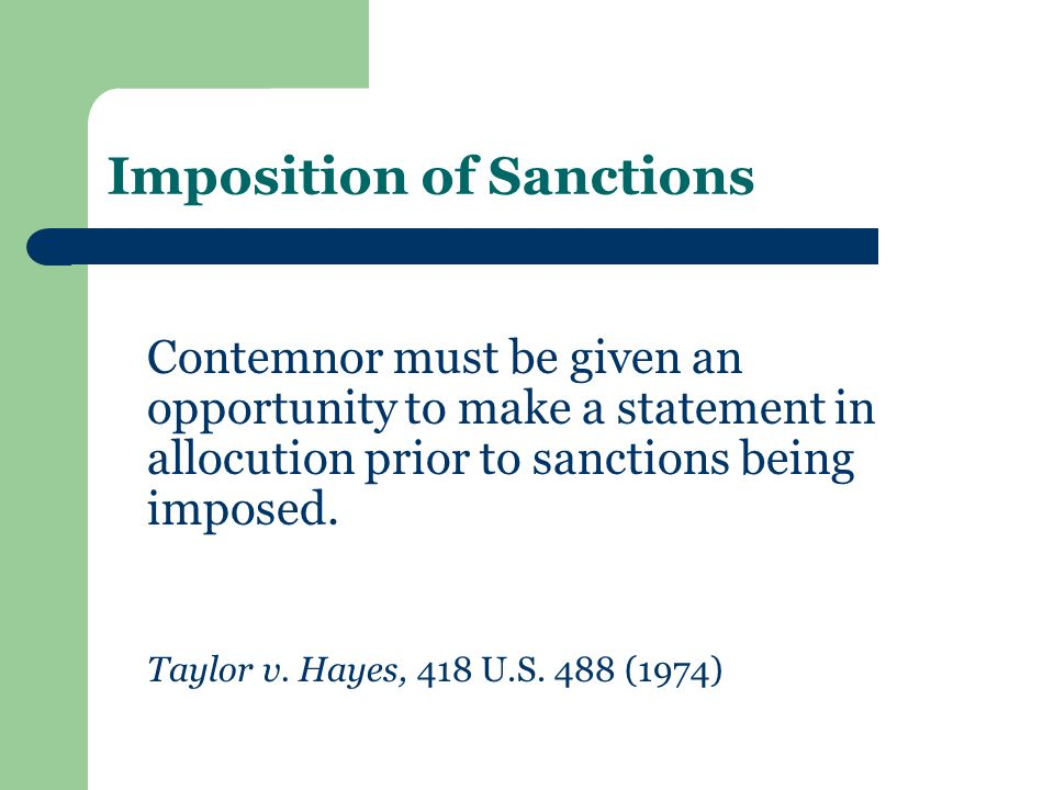 Imposition of Sanctions Contemnor must be given an opportunity to make a statement in allocution prior to sanctions being imposed.