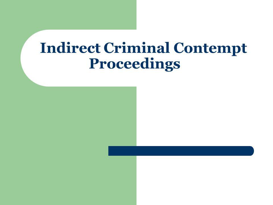 Indirect Criminal Contempt Proceedings