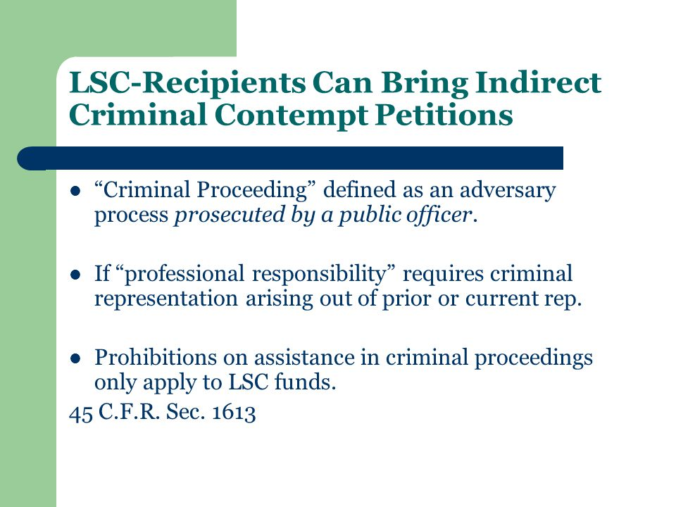 LSC-Recipients Can Bring Indirect Criminal Contempt Petitions Criminal Proceeding defined as an adversary process prosecuted by a public officer. If p