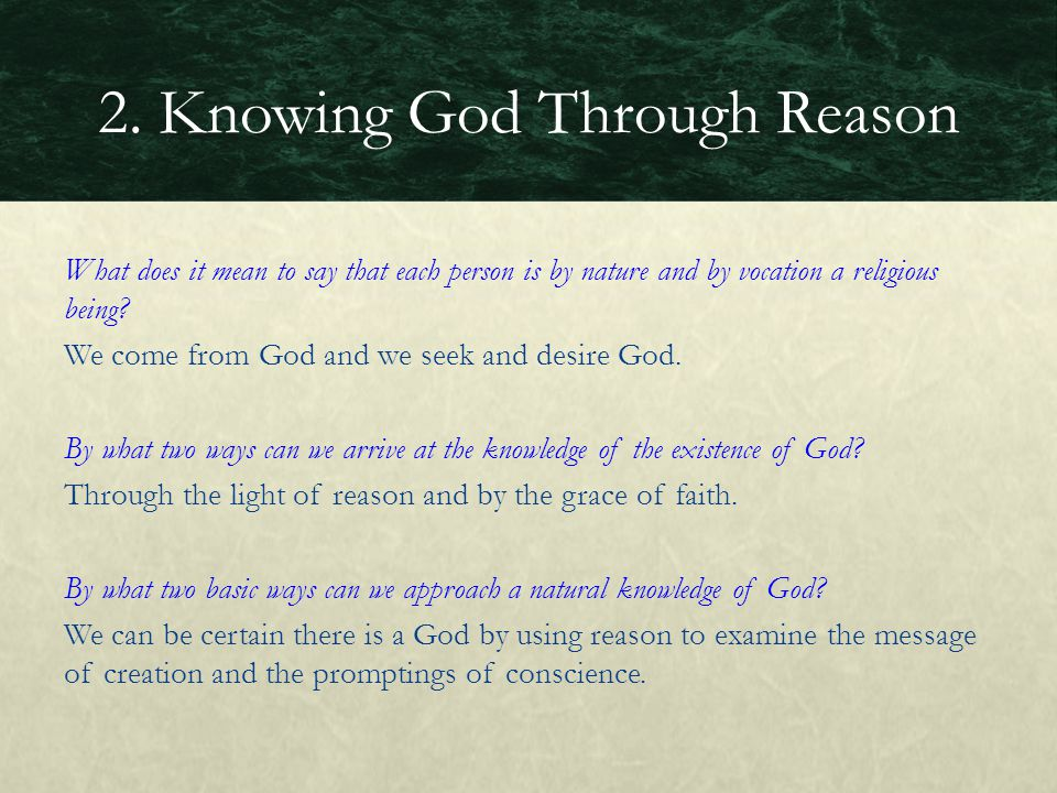 What does it mean to say that each person is by nature and by vocation a religious being? We come from God and we seek and desire God. By what two way