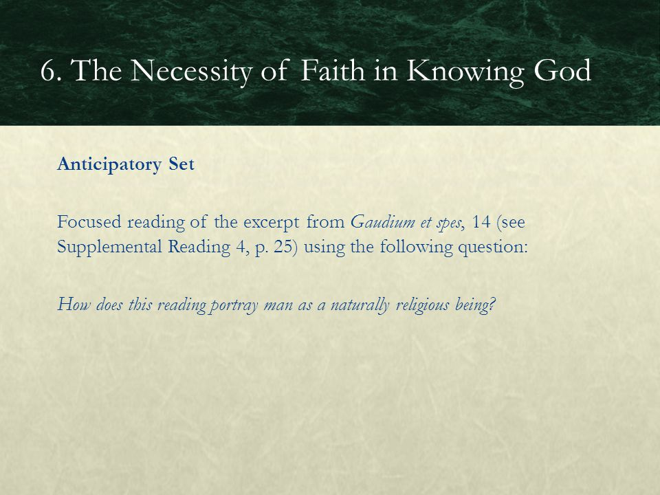 Anticipatory Set Focused reading of the excerpt from Gaudium et spes, 14 (see Supplemental Reading 4, p. 25) using the following question: How does th