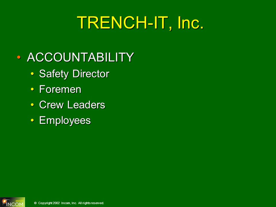 © Copyright 2002 Incom, Inc.All rights reserved. TRENCH-IT, Inc.