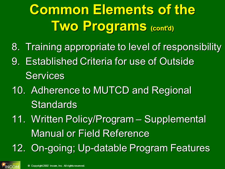 © Copyright 2002 Incom, Inc.All rights reserved. Common Elements of the Two Programs (cont d) 8.