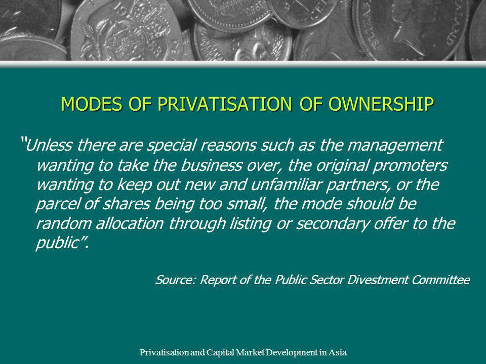 Privatisation and Capital Market Development in Asia Unless there are special reasons such as the management wanting to take the business over, the or