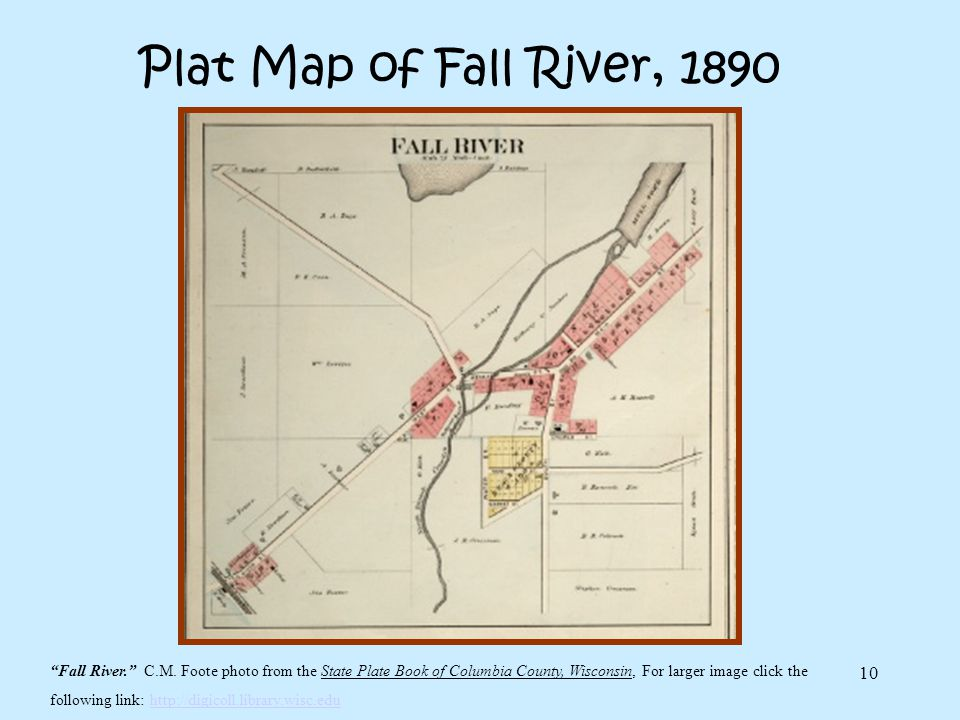 10 Plat Map of Fall River, 1890 Fall River. C.M. Foote photo from the State Plate Book of Columbia County, Wisconsin, For larger image click the follo