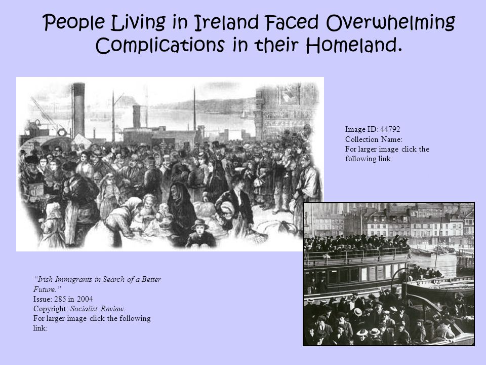 19 People Living in Ireland Faced Overwhelming Complications in their Homeland. Image ID: 44792 Collection Name: For larger image click the following