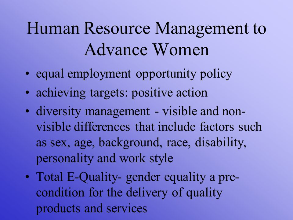 Human Resource Management to Advance Women equal employment opportunity policy achieving targets: positive action diversity management - visible and n