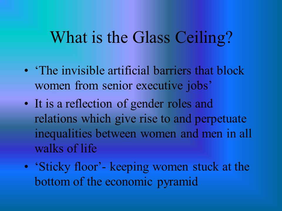 The Glass Ceiling Support staff (Majority women) Pyramidal Organizational Structure Glass Ceiling WomenMen ILO Geneva