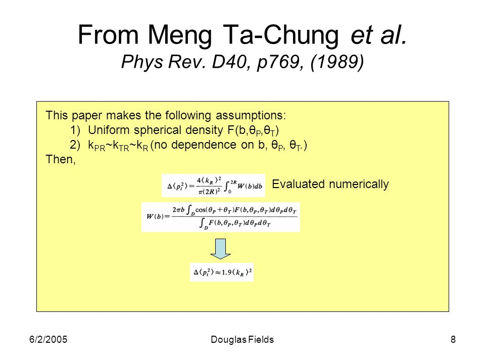 6/2/2005Douglas Fields8 From Meng Ta-Chung et al. Phys Rev.