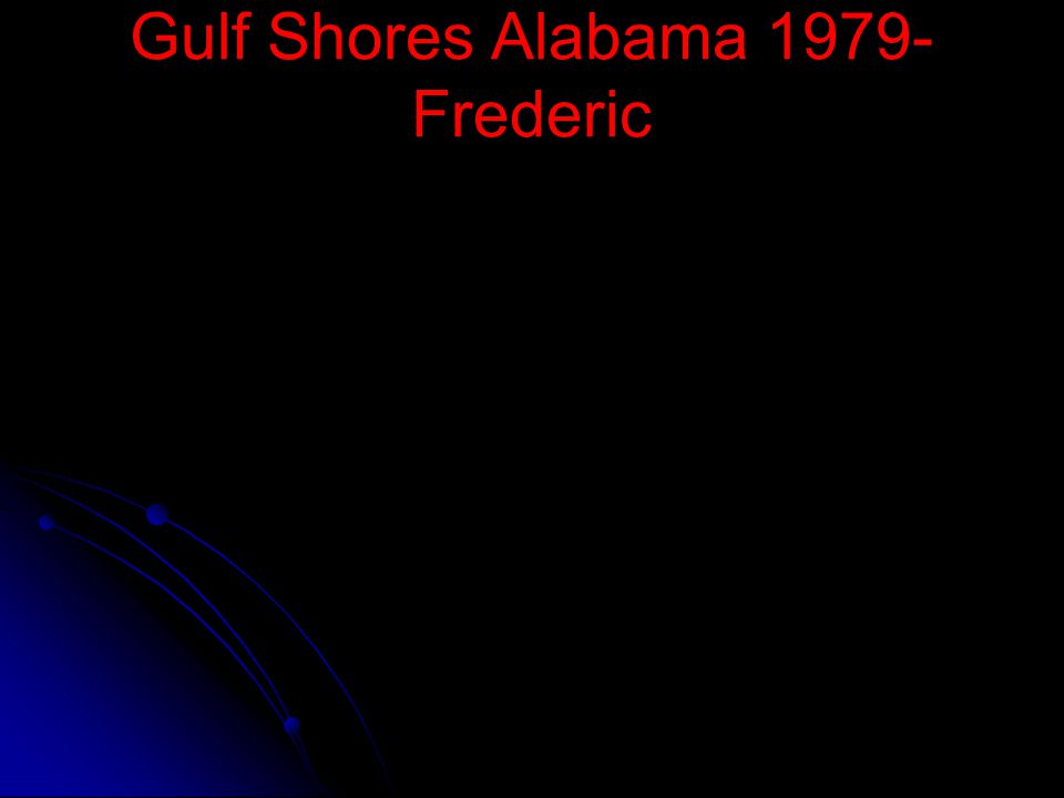 Gulf Shores Alabama 1979- Frederic